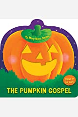 The Pumpkin Gospel (die-cut): A Story of a New Start with God Board book
