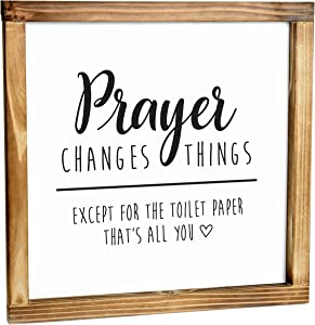 Prayer Changes Things Except For The Toilet Paper Sign - Funny Farmhouse Decor Sign, Cute Guest Bathroom Decor Wall Art, Rustic Home Decor, Wood Sign for Bathroom Wall With Funny Quotes 12x12 Inch