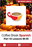 Coffee Break Spanish 10: Lessons 46-50 - Learn Spanish in your coffee break