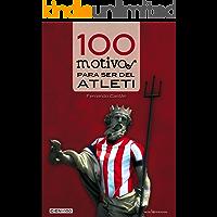 100 motivos para ser del Atleti (Cien x 100 nº 9)