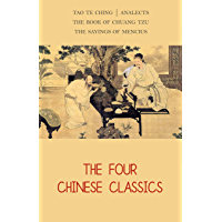 The Four Chinese Classics: Tao Te Ching, Analects