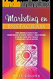 Marketing en Instagram: Cómo dominar su nicho en 2019 promocionando su pequeña empresa y marca personal en una red…