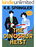 The Dinosaur Heist (Josh Glassman Adventures Book 2)