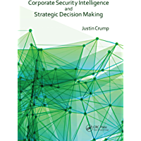 Corporate Security Intelligence and Strategic Decision Making (English Edition)