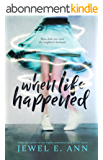 When Life Happened (English Edition)