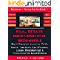 Real Estate Investing For Beginners: Earn Passive Income With Reits, Tax Lien Certificates, Lease, Residential & Commercial Real Estate (Business & Money Series Book 7)