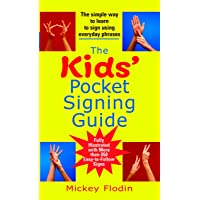 The Kids' Pocket Signing Guide: The Simple Way to Learn to Sign Using Everyday Phrases