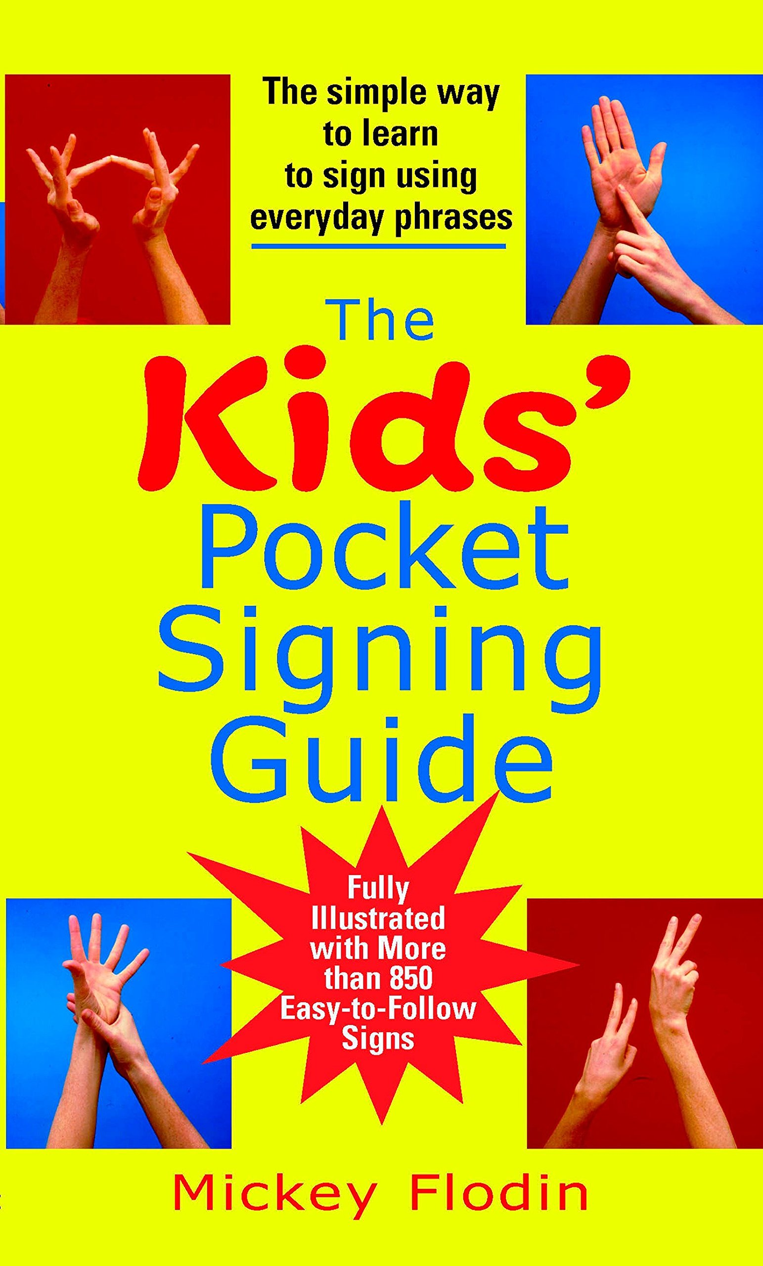 The Kids' Pocket Signing Guide: The Simple Way to Learn to Sign Using Everyday Phrases by Flodin, Mickey