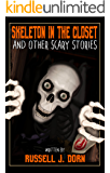 Skeleton in the Closet: and Other Scary Stories