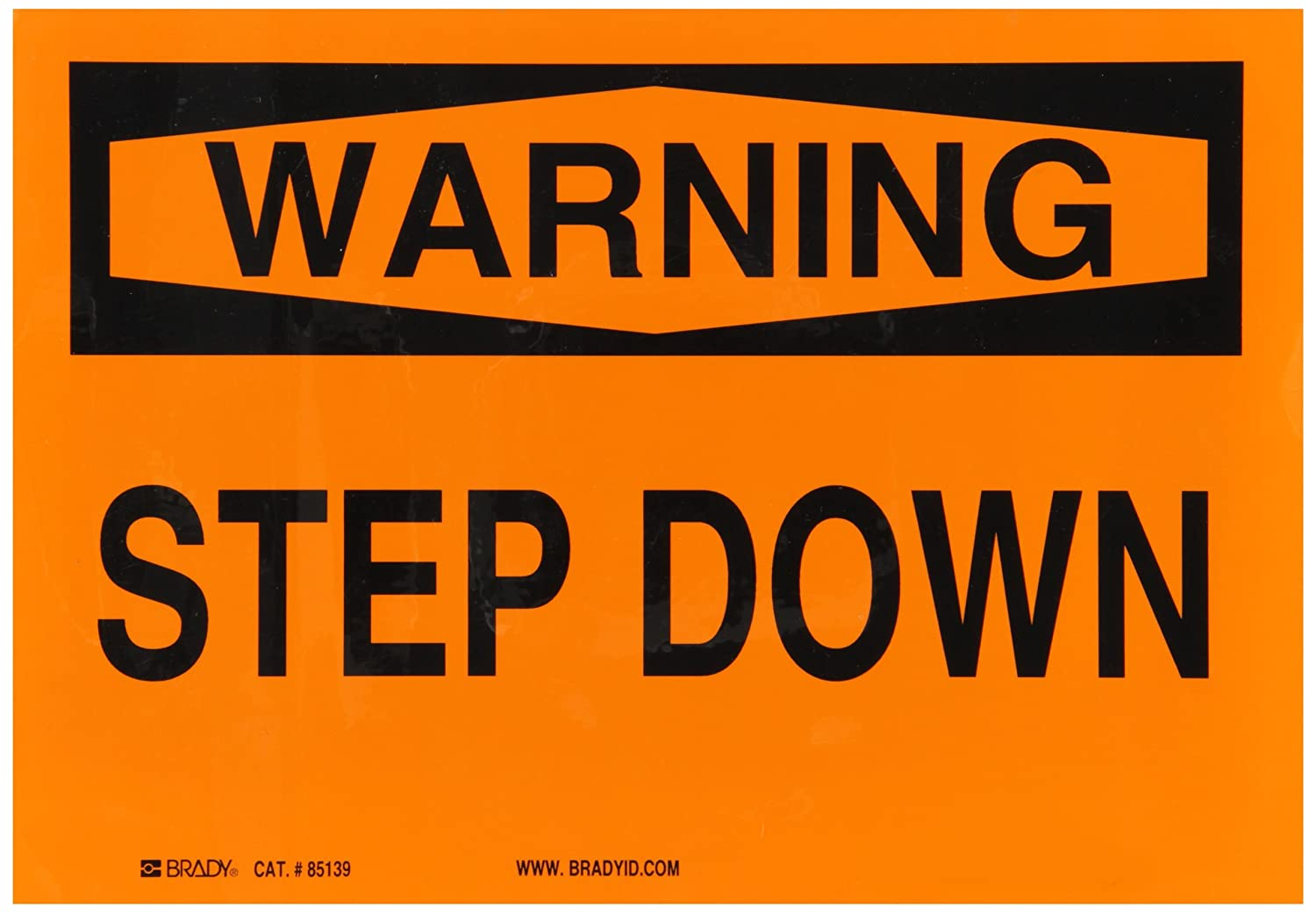 Brady 85139 Self Sticking Polyester Fall Protection Sign, 7' X 10', Legend 'Step Down' 7 X 10 Legend Step Down