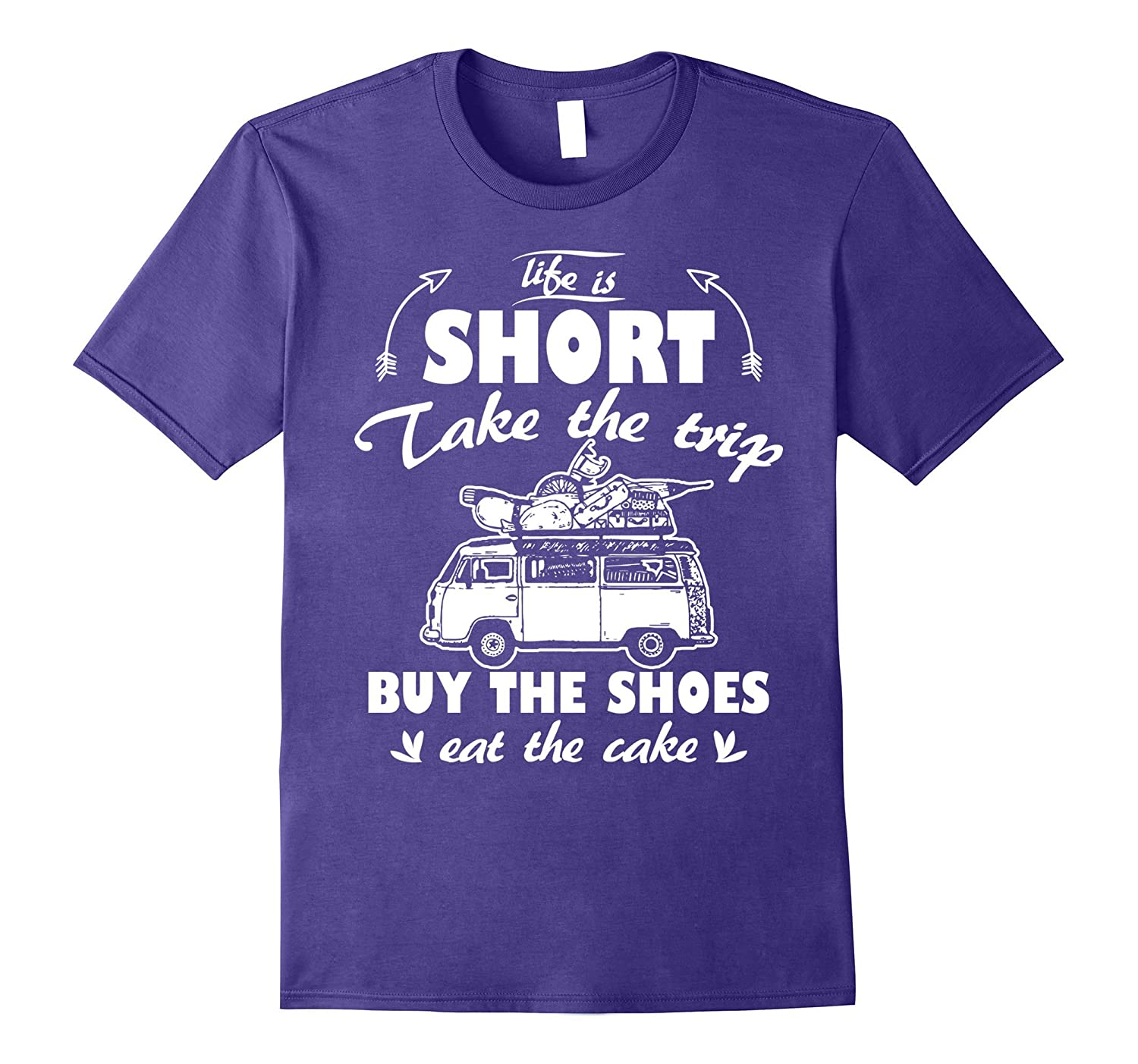 Life Is Short Take The Trip Buy The Shoes T-shirt-Vaci