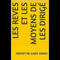 Les reves et les moyens de les dirigé (French Edition)