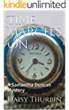 Time Marches On: A Samantha Duncan Mystery (The Samantha Duncan Mysteries Book 18)