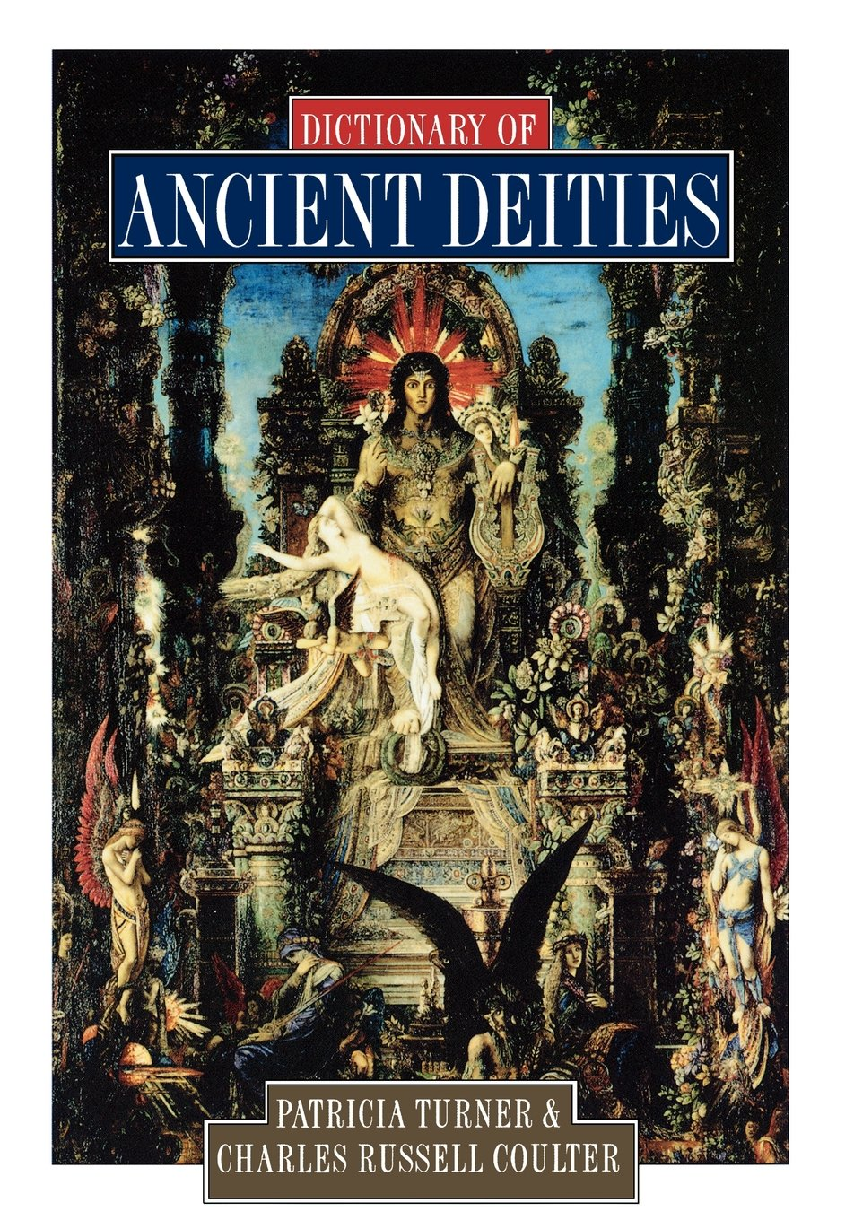 Dictionary Of Ancient Deities Patricia Turner Charles Russell