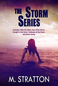 The Storm Series Box Set: Includes: After the Storm, Eye of the Storm, Caught in the Storm, Darkness of the Storm and Blown Away