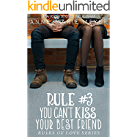 Rule #3: You Can't Kiss Your Best Friend: A Standalone Sweet High School Romance (The Rules of Love) (English Edition)