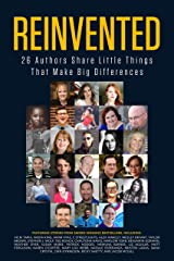 Reinvented Success: 26 Authors Share The Little Things That Matter So You Can Help Yourself Master Confidence, Motivation, and Success Kindle Edition