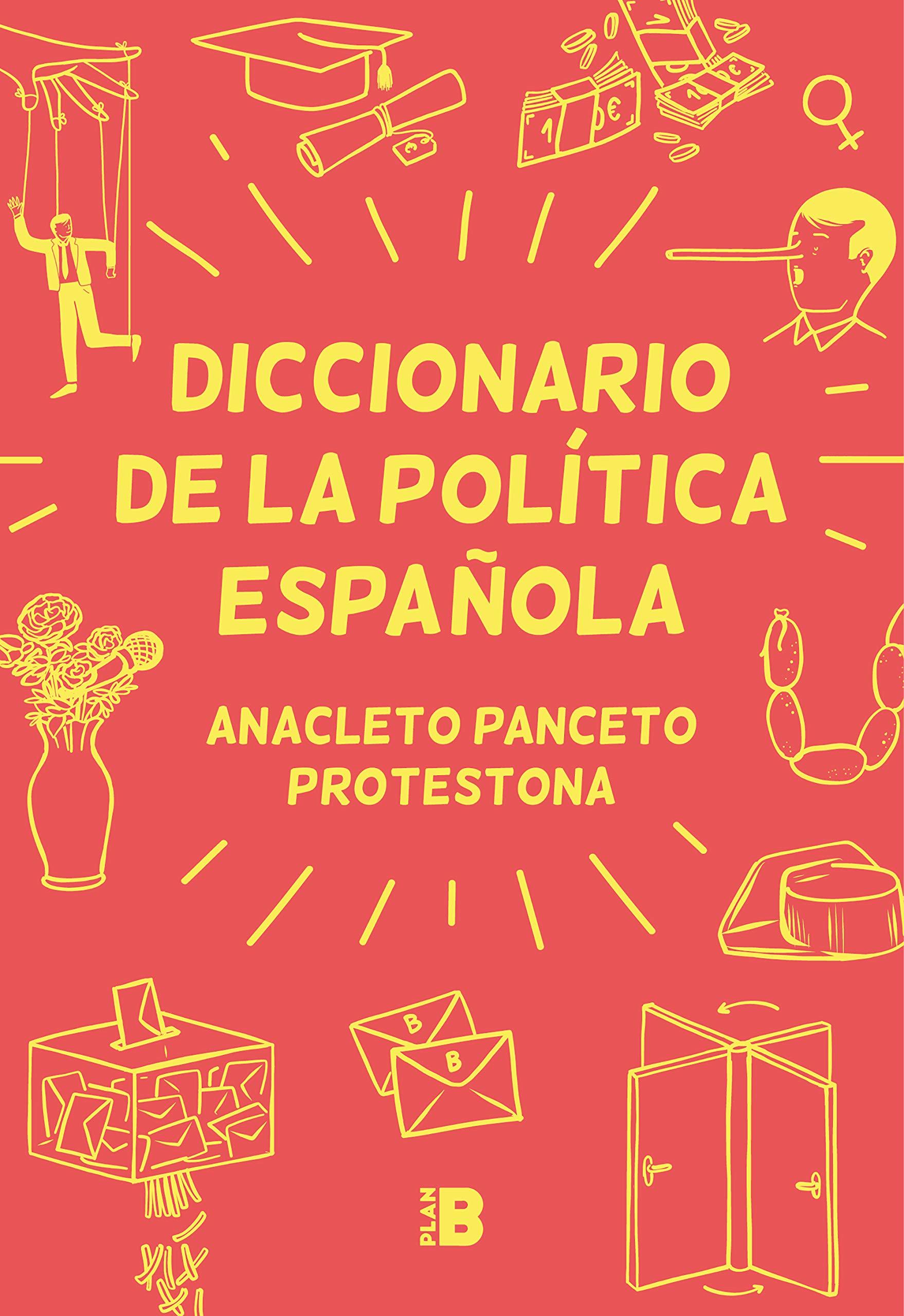 Diccionario de la política española (Plan B): Amazon.es: Panceto ...