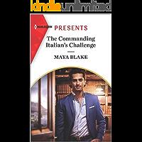 The Commanding Italian's Challenge (Harlequin Presents Book 3878)
