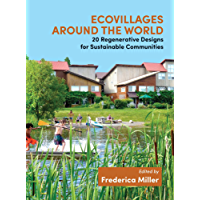 Ecovillages around the World: 20 Regenerative Designs for Sustainable Communities (English Edition)
