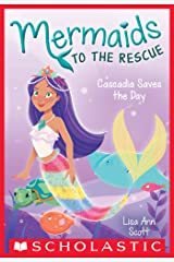 Cascadia Saves the Days (Mermaids to the Rescue #4) Kindle Edition