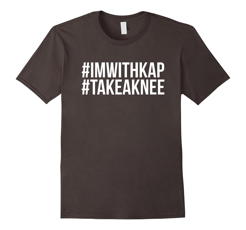 #IMWITHKAP #TAKEAKNEE Hashtag Shirts-BN