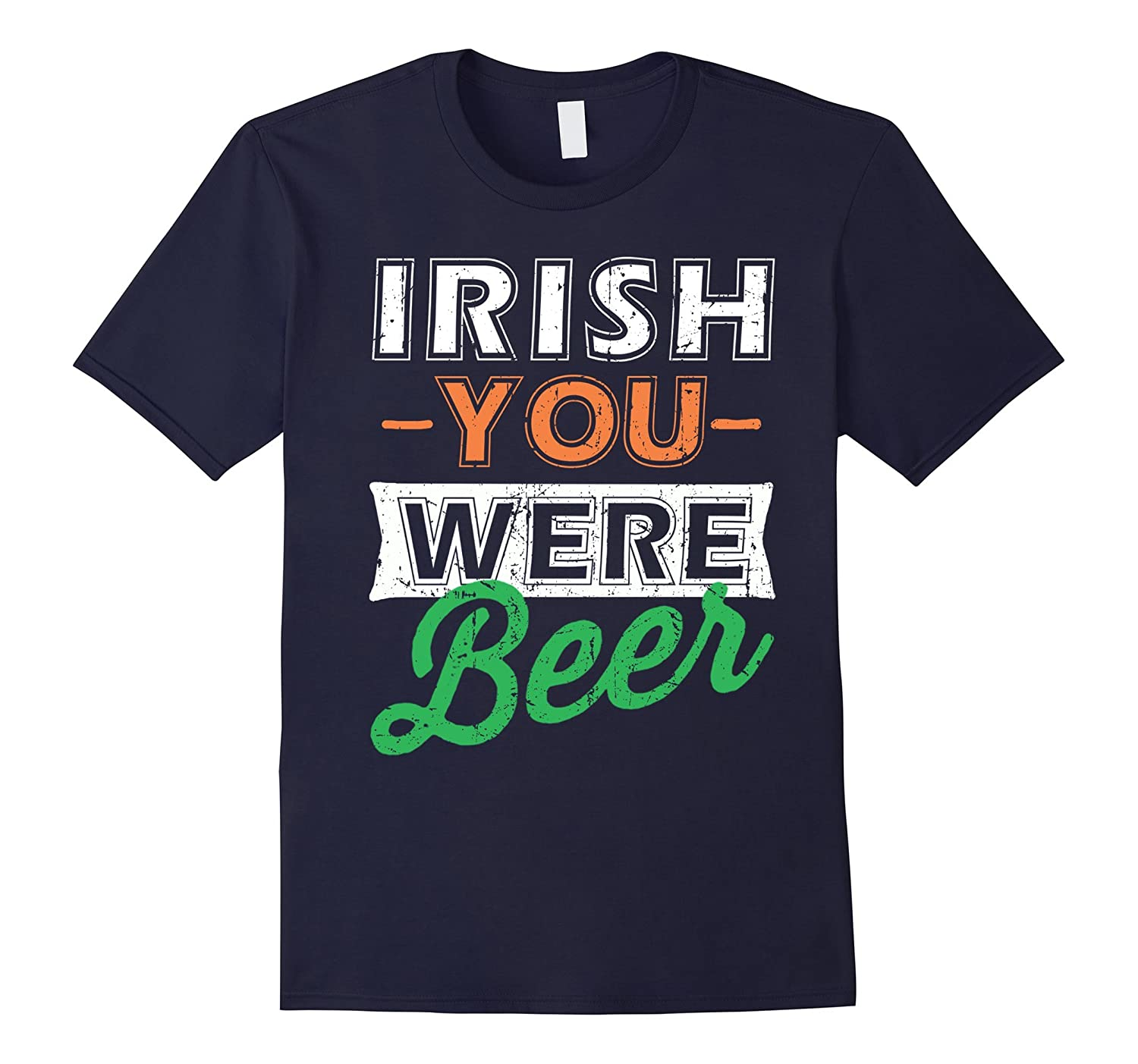 St Patricks Day Irish You Were Beer T-Shirt-TD