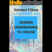 Verden underdanig til House (Norwegian Edition)