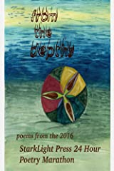 From the Depths: Poems from the 2016 StarkLight Press 24 Hour Poetry Marathon (StarkLight Press Poetry Marathon Book 1) Kindle Edition