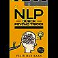 NLP durch Psycho Tricks: 7 psychologische Tricks im Umgang mit Menschen - positiv manipulieren und beeinflussen