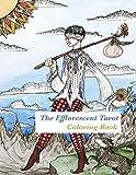 The Efflorescent Tarot Coloring Book: An adult coloring book featuring original artwork of the 78 Tarot Cards