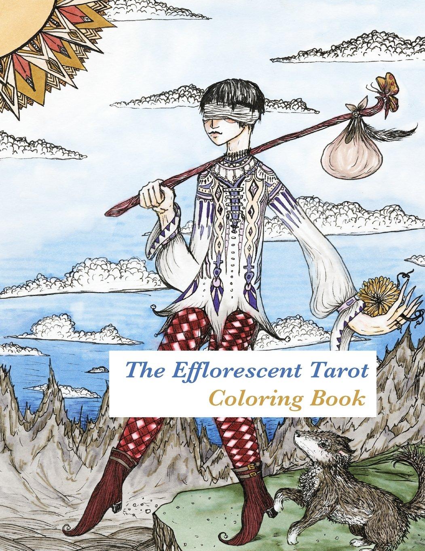 Amazon The Efflorescent Tarot Coloring Book An Adult Featuring Original Artwork Of 78 Cards 9781523247196 Peony Coin