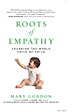 Roots of Empathy: Changing the World Child by Child (English Edition)