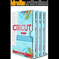CRICUT: 3 BOOKS IN 1: Cricut for Beginners
