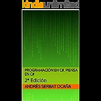 Programación en C#. Piensa en C#: 2ª Edición