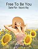 Free To Be You Starter Plan - Nature's Way: Holistic Mental HealthTherapy