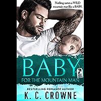 Baby For The Mountain Man: A Secret Baby Romance Suspense (Mountain Men of Liberty Book 1) (English Edition)