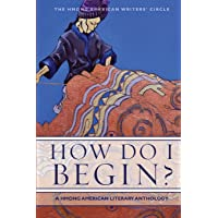 How Do I Begin?: A Hmong American Literary Anthology (Hmong American Writers' Circle)