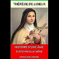 Histoire d'une Âme: La Bienheureuse Thérèse (French Edition)