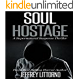Soul Hostage: A Supernatural Suspense Thriller