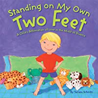 Standing on My Own Two Feet: A Child's Affirmation of Love in the Midst of Divorce