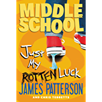Middle School: Just My Rotten Luck (Middle School Series)
