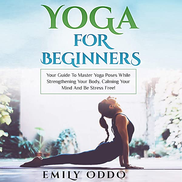 Amazon.com: Yoga for Beginners: Your Guide to Master Yoga ...