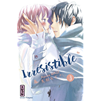 Irrésistible - tome 3 (French Edition)