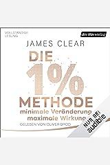 Die 1%-Methode - Minimale Veränderung, maximale Wirkung: Mit kleinen Gewohnheiten jedes Ziel erreichen Audible Audiobook