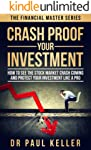 Crash Proof Your Investment: How to See the Stock Market Crash Coming and Protect Your Investment Like a Pro