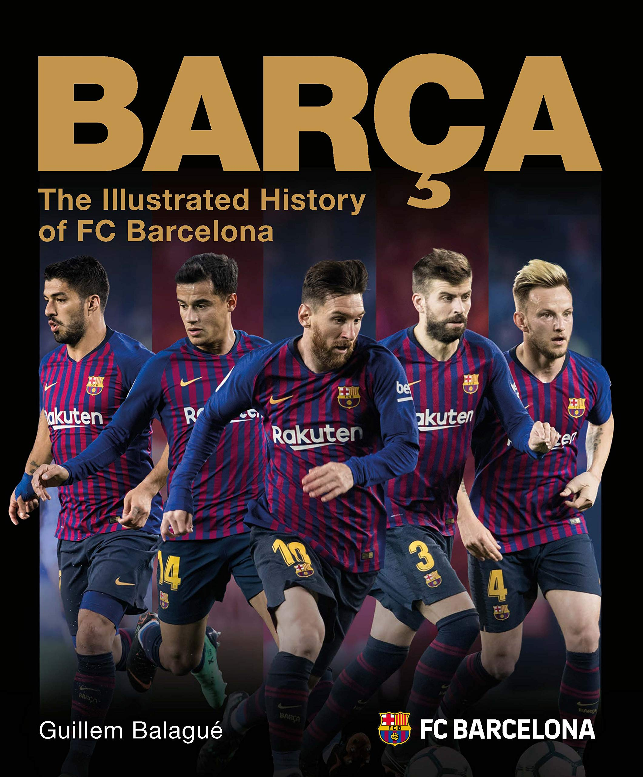 Barca: The Illustrated History of FC Barcelona by Carlton Books