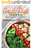 Gout Diet Cookbook: Delicious Gout Friendly Recipes that can Reduce Inflammation and Chronic Pain