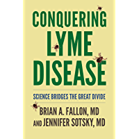 Conquering Lyme Disease: Science Bridges the Great Divide (English Edition)