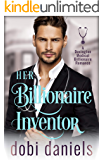 Her Billionaire Inventor: A second chance medical billionaire romance (Dexington Medical Billionaire Romance Series Book…